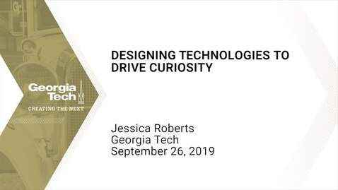 Thumbnail for entry Jessica Roberts - Designing Technologies to Drive Curiosity
