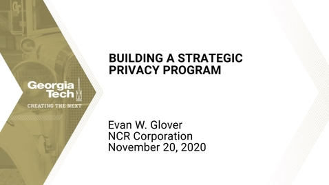 Thumbnail for entry Evan W. Glover - Building a Strategic Privacy Program
