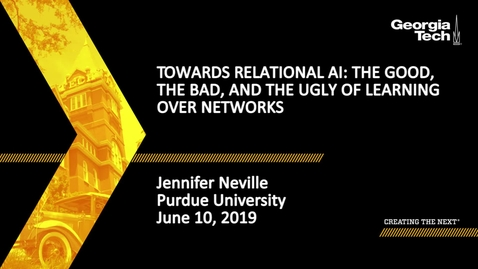 Thumbnail for entry Jennifer Neville - Towards Relational AI: The Good, the Bad, and the Ugly of Learning over Networks
