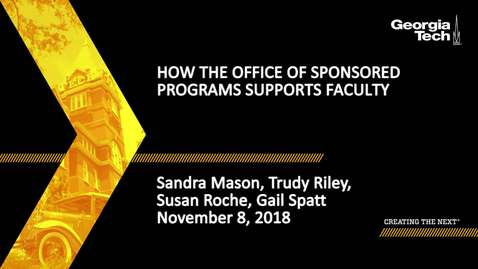 Thumbnail for entry Sandra Mason, Trudy Riley, Susan Roche, Gail Spatt - How the Office of Sponsored Programs Supports Faculty
