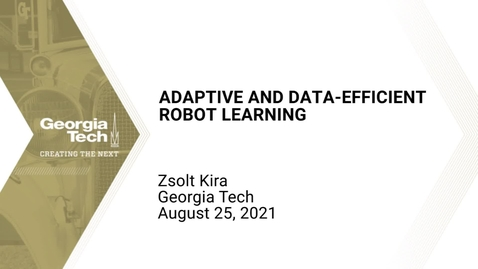 Thumbnail for entry Zsolt Kira - Adaptive and Data-Efficient Robot Learning