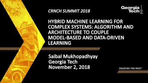 Thumbnail for entry Saibal Mukhopadhyay - Hybrid Machine Learning for Complex Systems: Algorithm and Architecture to Couple Model-Based and Data-Driven Learning