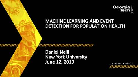 Thumbnail for entry Daniel Neill - Machine Learning and Event Detection for Population Health
