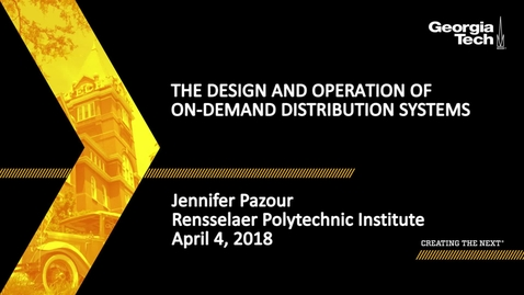 Thumbnail for entry The Design and Operation of On-Demand Distribution Systems - Jennifer Pazour