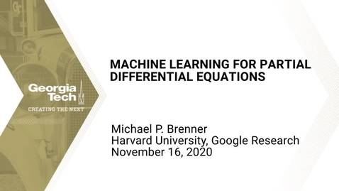 Thumbnail for entry Michael P. Brenner - Machine Learning for Partial Differential Equations