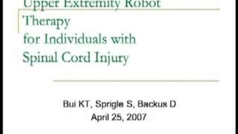 Thumbnail for entry Tina Bui - Upper Extremity Robotic Therapy for Individuals with Spinal Cord Injury