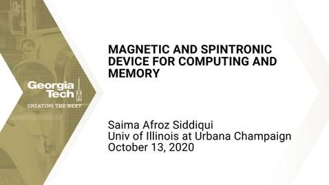 Thumbnail for entry Saima Afroz Siddiqui - Magnetic and Spintronic Device for Computing and Memory