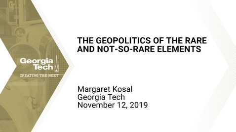Thumbnail for entry Margaret Kosal - The Geopolitics of the Rare and Not-So-Rare Elements