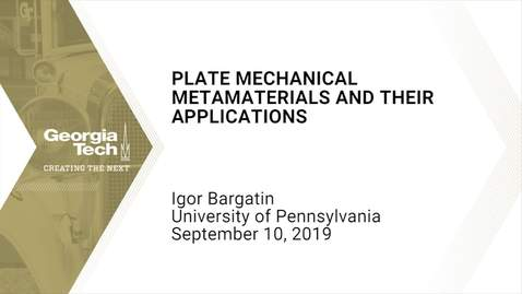 Thumbnail for entry Igor Bargatin - Plate Mechanical Metamaterials and their Applications