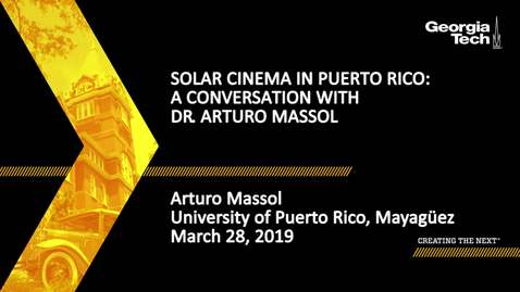 Thumbnail for entry Arturo Massol - Solar Cinema in Puerto Rico: A Conversation with Dr. Arturo Massol