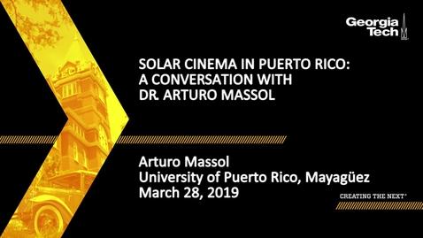 Thumbnail for entry Arturo Massol - Solar Cinema in Puerto Rico: A Conversation with Dr. Arturo Massol