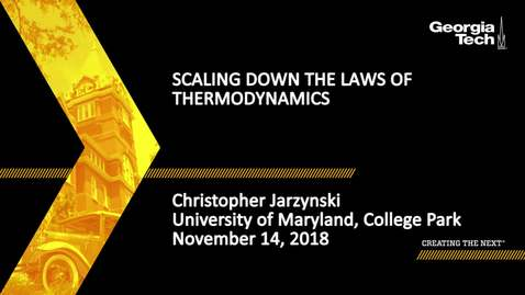 Thumbnail for entry Christopher Jarzynski - Scaling down the laws of thermodynamics