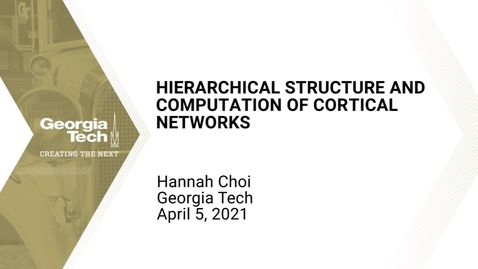 Thumbnail for entry Hannah Choi - Hierarchical structure and computation of data-driven cortical networks