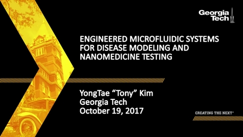 "Thumbnail for entry Engineered Microfluidic Systems for Disease Modeling and Nanomedicine Testing - YongTae ""Tony"" Kim"