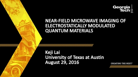 Thumbnail for entry  Keji Lai - Near-field Microwave Imaging of Electrostatically Modulated Quantum Materials