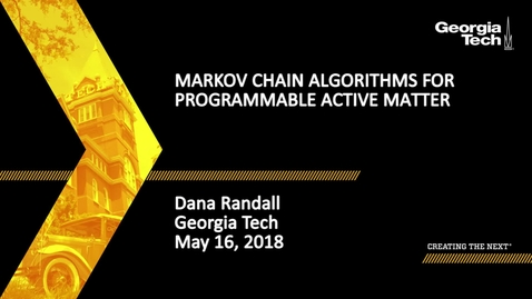 Thumbnail for entry Markov Chain Algorithms for Programmable Active Matter - Dana Randall