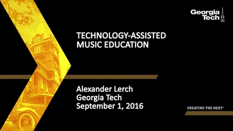Thumbnail for entry Technology-Assisted Music Education, Alexander Lerch