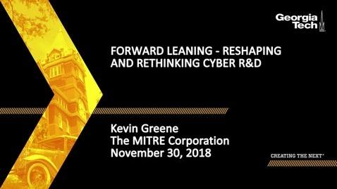 Thumbnail for entry Kevin Greene - Forward Leaning - Reshaping and Rethinking Cyber R&D