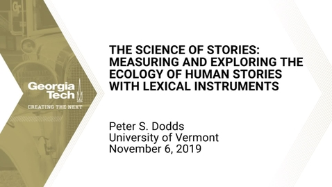 Thumbnail for entry Peter S. Dodds - The Science of Stories: Measuring and Exploring the Ecology of Human Stories with Lexical Instruments