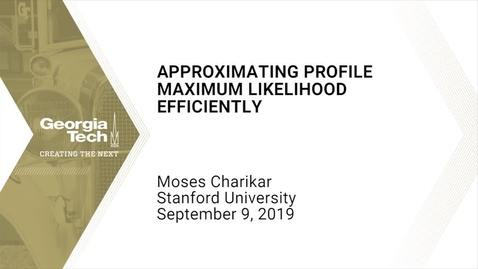Thumbnail for entry Moses Charikar - Approximating Profile Maximum Likelihood Efficiently