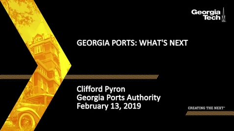 Thumbnail for entry Clifford Pyron - Georgia Ports: What's Next