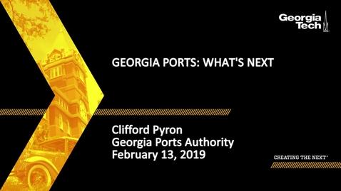 Thumbnail for entry Clifford Pyron - Georgia Ports: What's Next