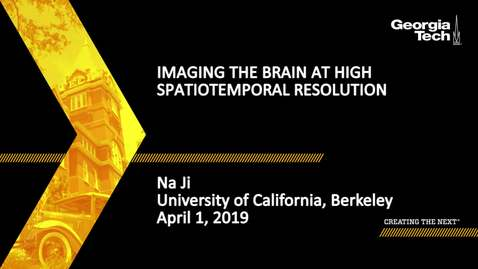 Thumbnail for entry Na Ji - Imaging the brain at high spatiotemporal resolution
