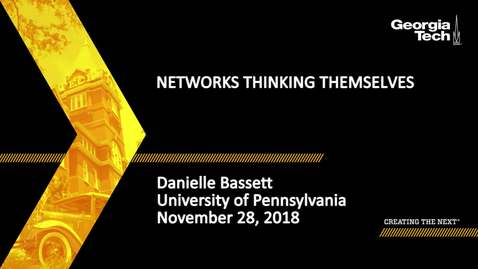 Thumbnail for entry Danielle Bassett - Networks Thinking Themselves