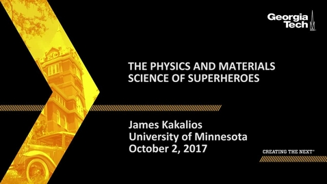 Thumbnail for entry The Physics and Materials Science of Superheroes - James Kakalios