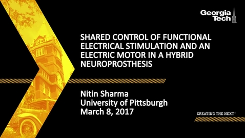 Thumbnail for entry Shared Control of Functional Electrical Stimulation and an Electric Motor in a Hybrid Neuroprosthesis - Nitin Sharma