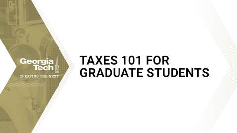 Thumbnail for entry Taxes 101 for Graduate Students