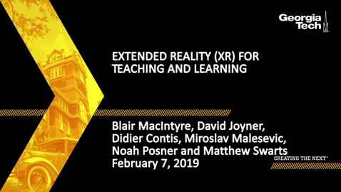 Thumbnail for entry Extended Reality (XR) for Teaching and Learning -  Blair MacIntyre, David Joyner, Didier Contis, Miroslav Malesevic, Noah Posner, Matthew Swarts