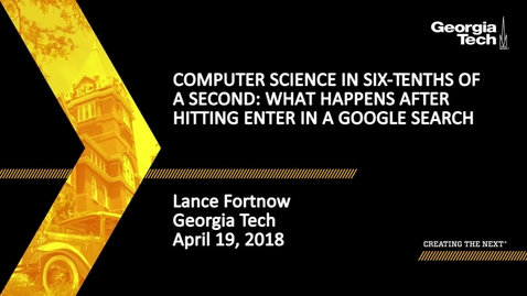 Thumbnail for entry Computer Science in Six-Tenths of a Second: What Happens After Hitting ENTER in a Google Search - Lance Fortnow