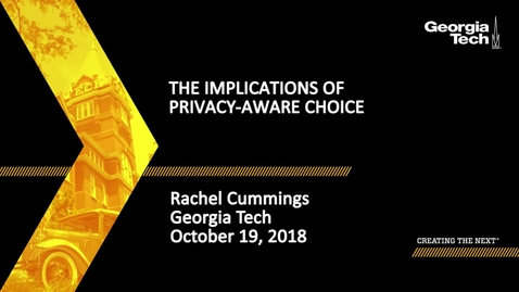 Thumbnail for entry Rachel Cummings - The Implications of Privacy-Aware Choice