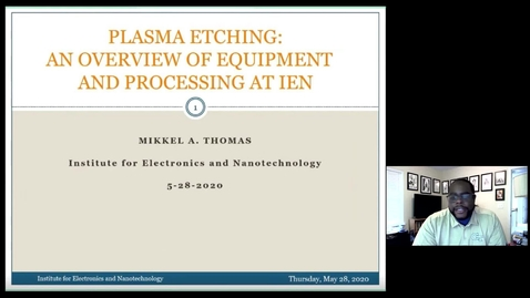 Thumbnail for entry Mikkel A. Thomas - Etching at GT-IEN: A Review of Processes and Equipment