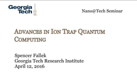 Thumbnail for entry Advances in Ion Trap Quantum Computing - Spencer Fallek