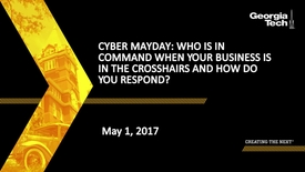Thumbnail for entry Cyber MayDay: Who Is in Command When Your Business is in the Crosshairs and How Do You Respond?