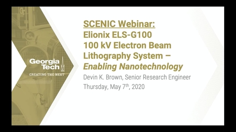 Thumbnail for entry Devin K. Brown - Elionix ELS-G100 100 kV Electron Beam Lithography System - Enabling Nanotechnology