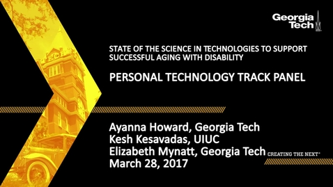 Thumbnail for entry Personal Trechnology Track Panel - Ayanna Howard, Kesh Kesavadas, Elizabeth Mynatt