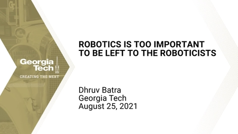 Thumbnail for entry Dhruv Batra - Robotics is too important to be left to roboticists
