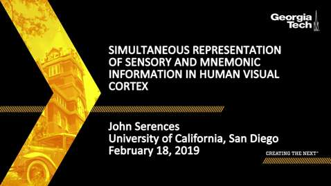 Thumbnail for entry John Serences - Simultaneous Representation of Sensory and Mnemonic Information in Human Visual Cortex