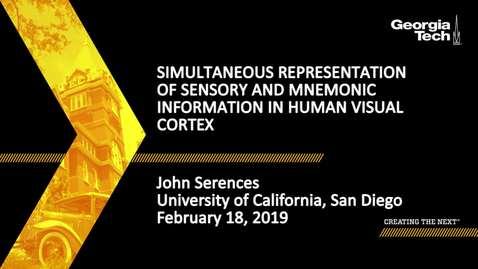 Thumbnail for entry John Serences - Simultaneous Representation of Sensory and Mnemonic Information in Human Visual Cortex