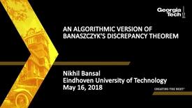 Thumbnail for entry An algorithmic version of Banaszczyk's discrepancy theorem - Nikhil Bansal