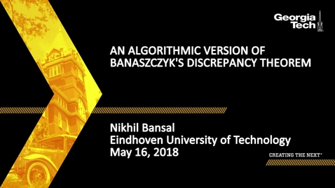 Thumbnail for entry An algorithmic version of Banaszczyk's discrepancy theorem - Nikhil Bansal