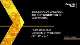 Thumbnail for entry Sum-Product Networks: The Next Generation of Deep Models - Pedro Domingos
