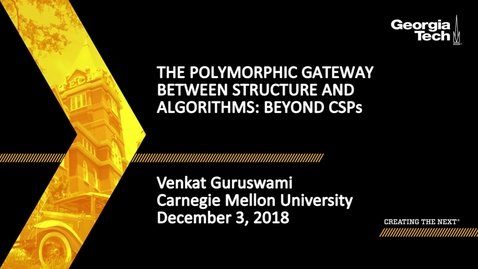 Thumbnail for entry Venkat Guruswami - The polymorphic gateway between structure and algorithms: Beyond CSPs