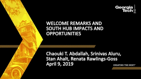 Thumbnail for entry Chaouki T. Abdallah, Srinivas Aluru, Stan Ahalt, Renata Rawlings-Goss - Welcome Remarks and South Hub Impacts and Opportunities