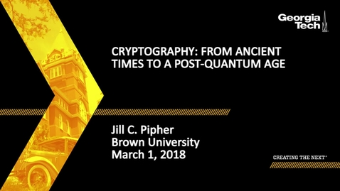 Thumbnail for entry Cryptography: From Ancient Times to a Post-Quantum Age - Jill C. Pipher