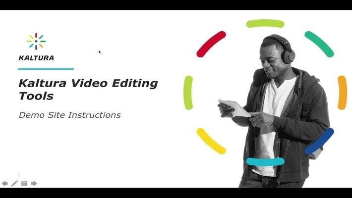 Kaltura Video Editing Tools - Demo_Site Instructions