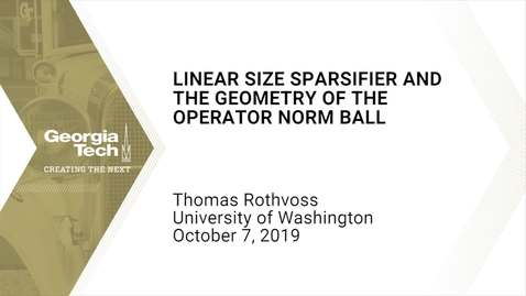 Thumbnail for entry Thomas Rothvoss - Linear Size Sparsifier and the Geometry of the Operator Norm Ball